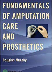 Fundamentals of Amputation Care and Prosthetics, 1e (Original Publisher PDF)