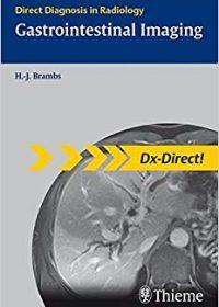Gastrointestinal Imaging: Direct Diagnosis in Radiology, 1e (Original Publisher PDF)