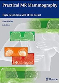 Practical MR Mammography: High-Resolution MRI of the Breast, 2e (Original Publisher PDF)