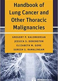 Handbook of Lung Cancer and Other Thoracic Malignancies, 1e (Original Publisher PDF)