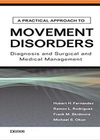 A Practical Approach to Movement Disorders: Diagnosis, Medical and Surgical Management, 1e (Original Publisher PDF)