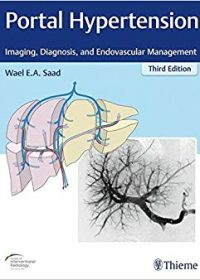 Portal Hypertension: Imaging, Diagnosis, and Endovascular Management, 3e (Original Publisher PDF)