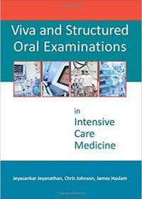 Viva and Structured Oral Examinations in Intensive Care Medicine, 1e (Original Publisher PDF)