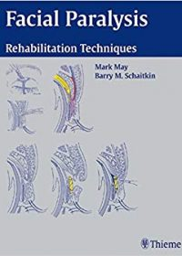 Facial Paralysis: Rehabilitation Techniques, 1e (Original Publisher PDF)