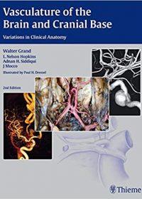 Vasculature of the Brain and Cranial Base, 2e (Original Publisher PDF)
