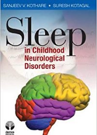 Sleep in Childhood Neurological Disorders, 1e (Original Publisher PDF)