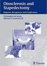 Otosclerosis and Stapedectomy: Diagnosis, Management & Complications, 1e (Original Publisher PDF)