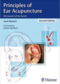 Principles of Ear Acupuncture: Microsystem of the Auricle, 2e (Original Publisher PDF)