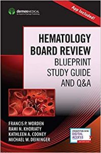 Hematology Board Review: Blueprint Study Guide and Q&A, 1e