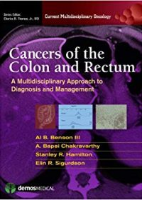 Cancers of the Colon and Rectum: A Multidisciplinary Approach to Diagnosis and Management, 1e (Original Publisher PDF)