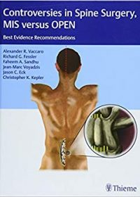 Controversies in Spine Surgery, MIS versus OPEN: Best Evidence Recommendations, 1e (Original Publisher PDF)