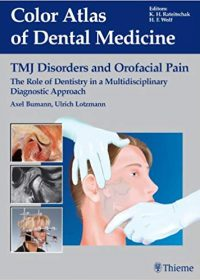 TMJ Disorders and Orofacial Pain: The Role of Dentistry in a Multidisciplinary Diagnostic Approach, 1e (Original Publisher PDF)