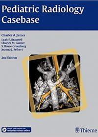 Pediatric Radiology Casebase, 2e (Original Publisher PDF)