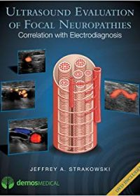 Ultrasound Evaluation of Focal Neuropathies: Correlation with Electrodiagnosis, 1e (Original Publisher PDF)