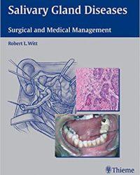 Salivary Gland Diseases: Surgical and Medical Management, 1e (Original Publisher PDF)