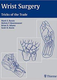 Wrist Surgery: Tricks of the Trade, 1e (Original Publisher PDF)
