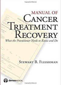 Manual of Cancer Treatment Recovery: What the Practitioner Needs to Know and Do, 1e (Original Publisher PDF)