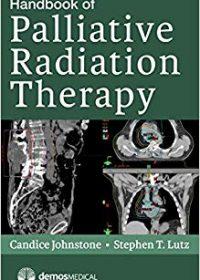 Handbook of Palliative Radiation Therapy, 1e (Original Publisher PDF)