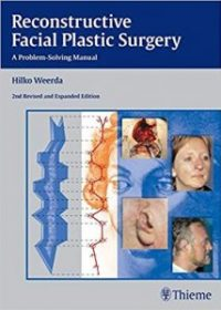 Reconstructive Facial Plastic Surgery: A Problem-Solving Manual, 2e (Original Publisher PDF)