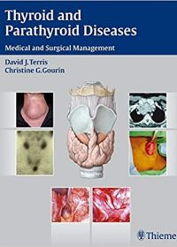 Thyroid and Parathyroid Diseases: Medical and Surgical Management, 1e (Original Publisher PDF)