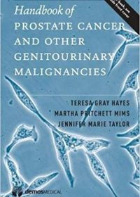 Handbook of Prostate Cancer and Other Genitourinary Malignancies, 1e (Original Publisher PDF)