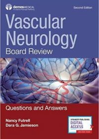 Vascular Neurology Board Review: Questions and Answers, 2e (Original Publisher PDF)
