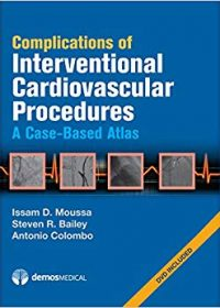 Complications of Interventional Cardiovascular Procedures: A Case-Based Atlas, 1e (Original Publisher PDF)