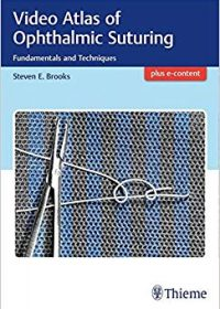 Video Atlas of Ophthalmic Suturing: Fundamentals and Techniques, 1e (Original Publisher PDF)