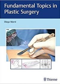 Fundamental Topics in Plastic Surgery, 1e (Original Publisher PDF)