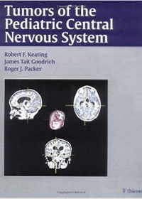 Tumors of the Pediatric Central  Nervous System, 1e (Original Publisher PDF)