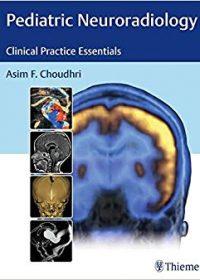 Pediatric Neuroradiology: Clinical Practice Essentials, 1e (Original Publisher PDF)