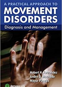 A Practical Approach to Movement Disorders: Diagnosis and Management, 2e (Original Publisher PDF)