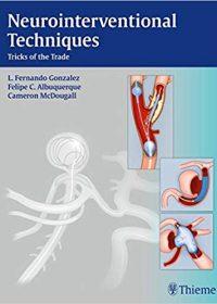 Neurointerventional Techniques: Tricks of the Trade, 1e (Original Publisher PDF)
