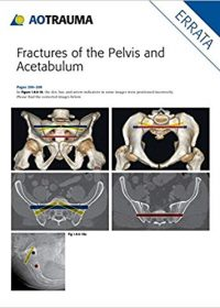 Fractures of the Pelvis and Acetabulum (AO): Principles and Methods of Management, 4e (Original Publisher PDF)