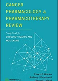 Cancer Pharmacology and Pharmacotherapy Review: Study Guide for Oncology Boards and MOC Exams, 1e (Original Publisher PDF)