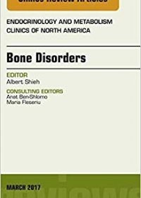 Bone Disorders, An Issue of Endocrinology and Metabolism Clinics of North America, 1e (Original Publisher PDF)