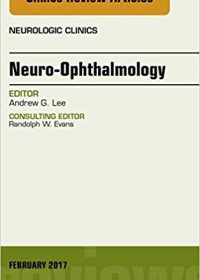 Neuro-Ophthalmology, An Issue of Neurologic Clinics, 1e (Original Publisher PDF)