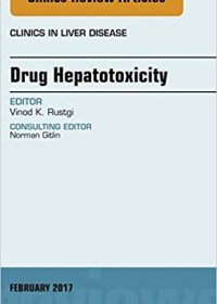 Drug Hepatotoxicity, An Issue of Clinics in Liver Disease, 1e (Original Publisher PDF)