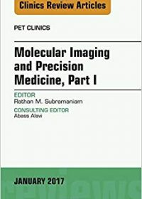 Molecular Imaging and Precision Medicine, Part 1, An Issue of PET Clinics, 1e (Original Publisher PDF)