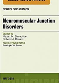 Neuromuscular Junction Disorders, An Issue of Neurologic Clinics, 1e (Original Publisher PDF)