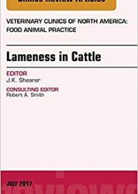 Lameness in Cattle, An Issue of Veterinary Clinics of North America: Food Animal Practice, 1e (Original Publisher PDF)