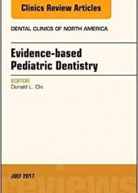 Evidence-based Pediatric Dentistry, An Issue of Dental Clinics of North, 1e (Original Publisher PDF)