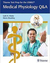 Thieme Test Prep for the USMLE: Medical Physiology Q&A, 1e (Original Publisher PDF)