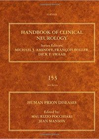 Human Prion Diseases, Volume 153 (Handbook of Clinical Neurology), 1e (Original Publisher PDF)