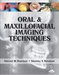Oral & Maxillofacial Imaging Techniques, 1e (True PDF)