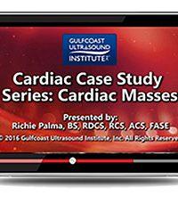Cardiac Case Study Series: Cardiac Masses (Videos+PDFs)