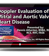 Doppler Evaluation of Mitral and Aortic Valve Heart Disease (Videos+PDFs)