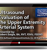 Ultrasound Evaluation of the Upper Extremity Arterial System (Videos+PDFs)