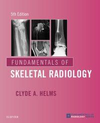 Fundamentals of Skeletal Radiology, 5e (True PDF)