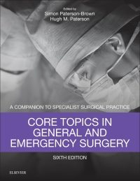 Core Topics in General & Emergency Surgery: A Companion to Specialist Surgical Practice, 6e (Original Publisher PDF)
